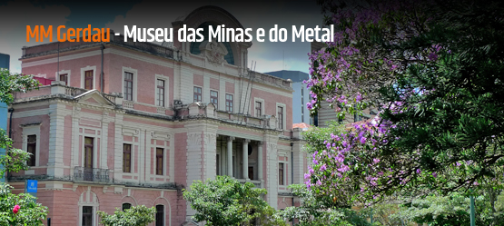 MM Gerdau - Museu das Minas e do Metal